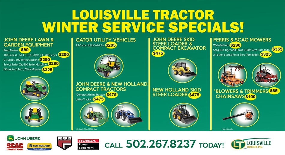 Louisville Tractor is now offering winter service specials on most brands of Outdoor Power Equipment and Turf Products.